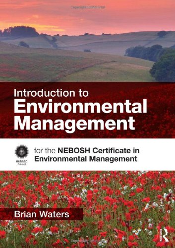 Introduction to Environmental Management: for the NEBOSH Certificate in Environmental Management by Brian Waters