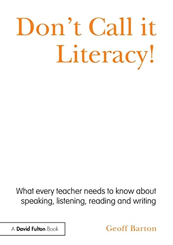 Don't Call it Literacy! By Geoff Barton