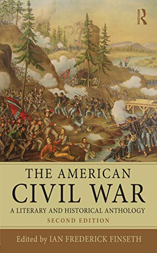 The American Civil War By Ian Frederick Finseth (University of North Texas, USA)