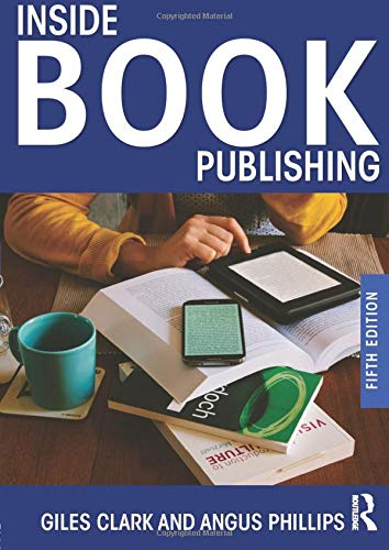 Inside Book Publishing by Angus Phillips