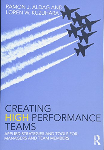 Creating High Performance Teams By Ray Aldag