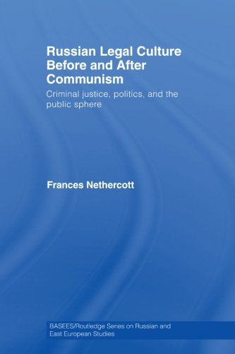 Russian Legal Culture Before and After Communism By Frances Nethercott (University of St Andrews, UK)