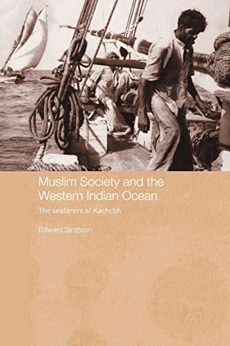 Muslim Society and the Western Indian Ocean By Edward Simpson (Goldsmiths College, University of London, UK)