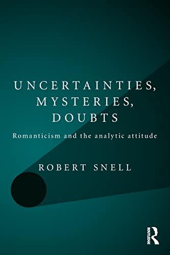 Uncertainties, Mysteries, Doubts By Robert Snell