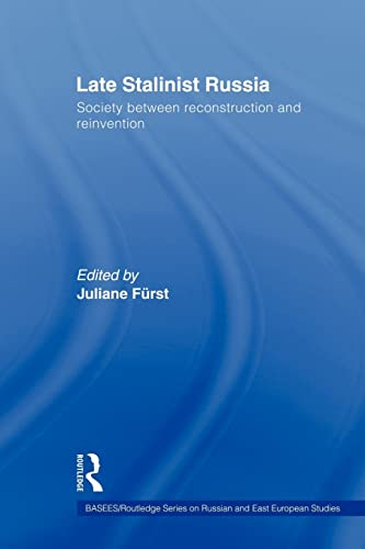Late Stalinist Russia By Juliane Furst (St. Johns College, University of Oxford, UK)