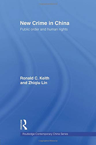 New Crime in China By Ronald Keith (University of Calgary, Canada)