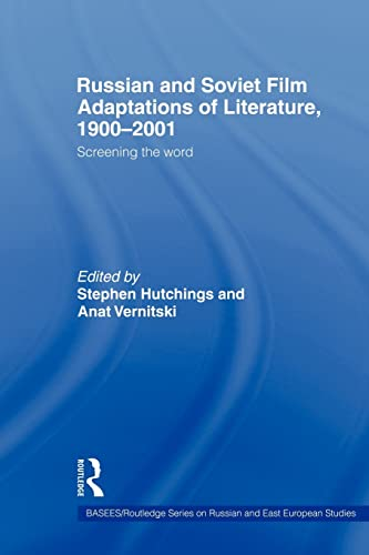 Russian and Soviet Film Adaptations of Literature, 1900-2001 By Stephen Hutchings (University of Surrey, UK)