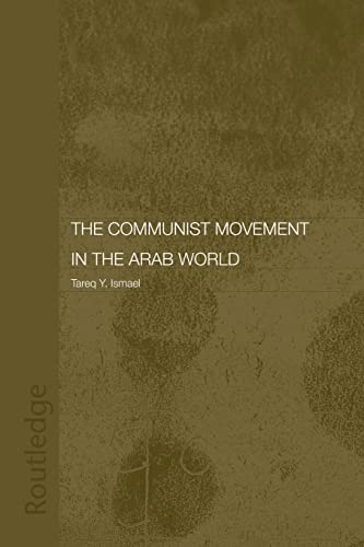 The Communist Movement in the Arab World By Tareq Y. Ismael
