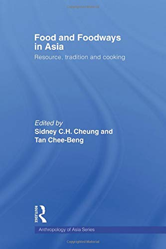 Food and Foodways in Asia By Sidney Cheung (Chinese University of Hong Kong, Hong Kong)