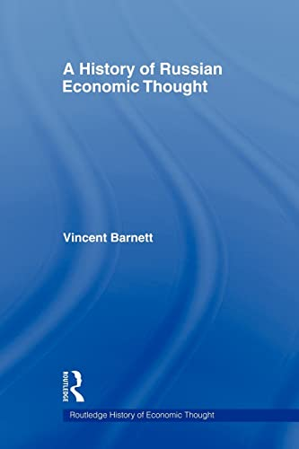 A History of Russian Economic Thought By Vincent Barnett (University of Birmingham, UK)