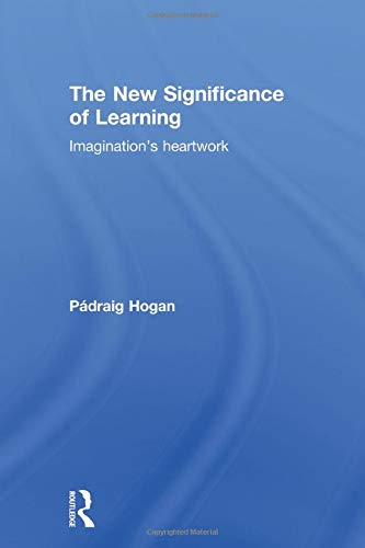 The New Significance of Learning By Padraig Hogan