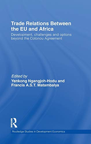 Trade Relations Between the EU and Africa By Edited by Yenkong Ngangjoh-Hodu