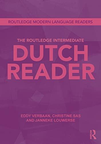 The Routledge Intermediate Dutch Reader By Eddy Verbaan (University of Nottingham, UK.)