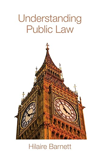 Understanding Public Law By Hilaire Barnett (formerly at Queen Mary, University of London, UK)