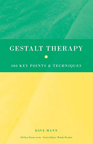 Gestalt Therapy (100 Key Points) By Dave Mann