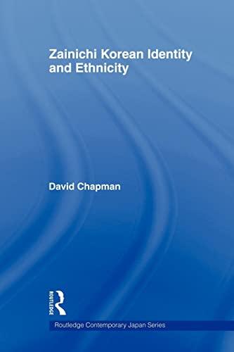 Zainichi Korean Identity and Ethnicity By David Chapman (University of South Australia, Australia)