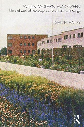 When Modern Was Green By David H. Haney (University of Kent, UK)