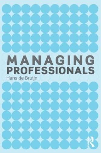 Managing Professionals By Hans de Bruijn