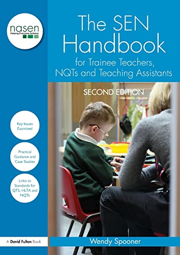 The SEN Handbook for Trainee Teachers, NQTs and Teaching Assistants (nasen spotlight) By Wendy Spooner (Freelance Education Consultant, UK)