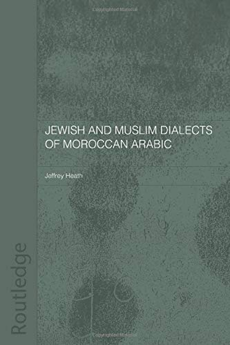Jewish and Muslim Dialects of Moroccan Arabic By Jeffrey Heath