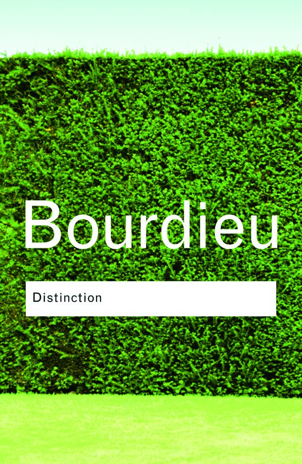 Distinction (Routledge Classics) By Pierre Bourdieu