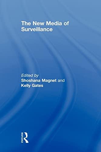 The New Media of Surveillance By Shoshana Magnet