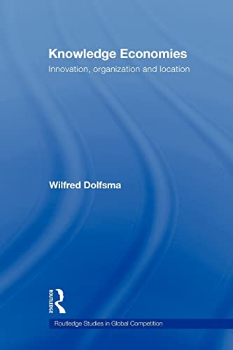 Knowledge Economies By Wilfred Dolfsma (University of Groningen, the Netherlands)