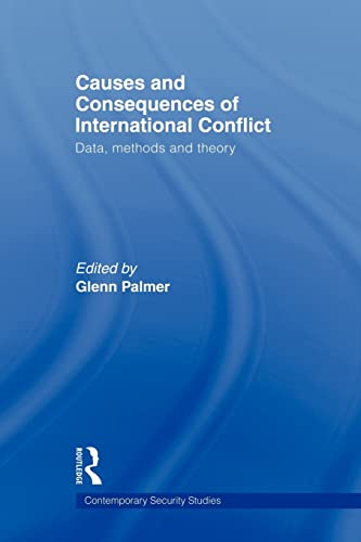 Causes and Consequences of International Conflict By Glenn Palmer (Pennsylvania University, USA)