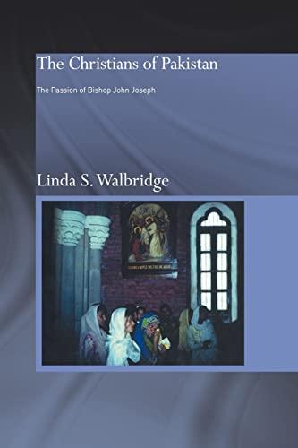 The Christians of Pakistan By Linda Walbridge