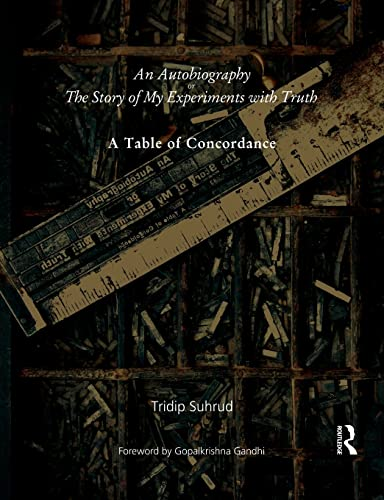 An Autobiography or The Story of My Experiments with Truth By Tridip Suhrud