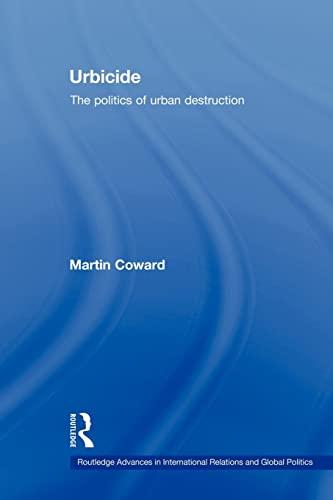 Urbicide By Martin Coward (University of Newcastle, UK)