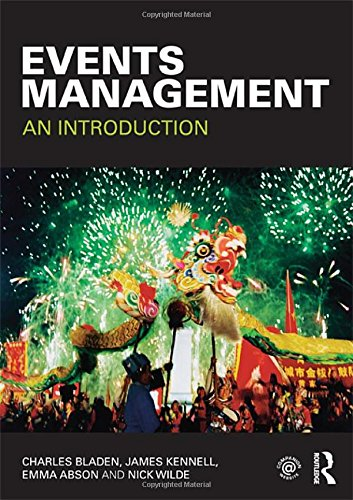 Events Management: An Introduction By Charles Bladen (University of Greenwich, UK)