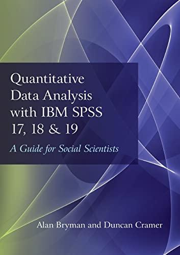 Quantitative Data Analysis with IBM SPSS 17, 18 & 19 By Alan Bryman