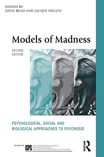 Models of Madness (The International Society for Psychological and Social Approaches to Psychosis Book Series) By Edited by John Read