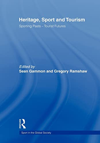 Heritage, Sport and Tourism By Sean Gammon (University of Central Lancashire, UK)