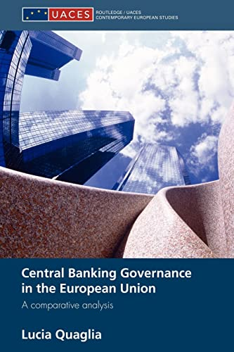 Central Banking Governance in the European Union By Lucia Quaglia (University of Sussex, UK)