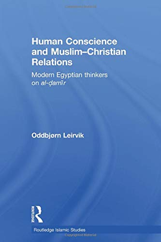 Human Conscience and Muslim-Christian Relations By Oddbjorn Leirvik (University of Oslo, Norway)