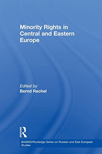 Minority Rights in Central and Eastern Europe By Bernd Rechel (University of Birmingham, UK)