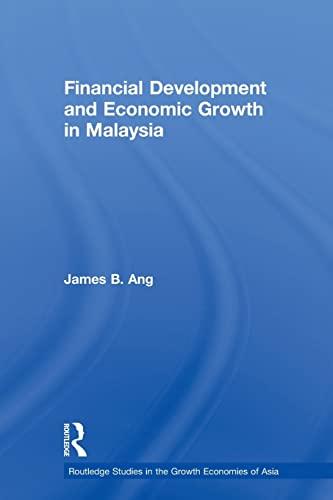 Financial Development and Economic Growth in Malaysia By James B. Ang (Monash University, Australia)