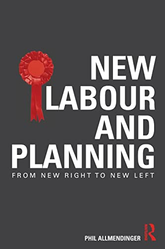 New Labour and Planning: From New Right to New Left by Phil Allmendinger