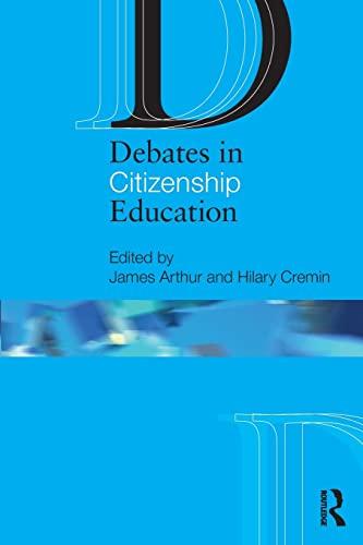 Debates in Citizenship Education By James Arthur (University of Birmingham, UK)
