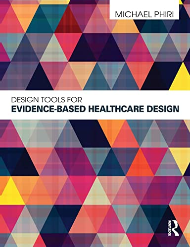 Design Tools for Evidence-Based Healthcare Design By Michael Phiri (University of Sheffield, UK)