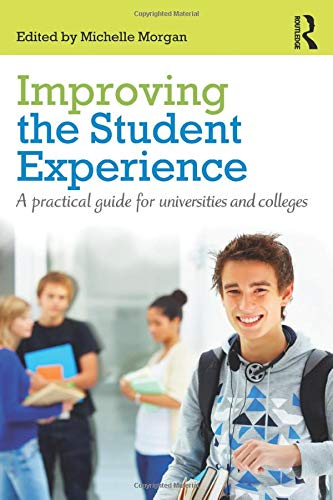 Improving the Student Experience By Edited by Michelle Morgan