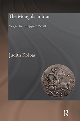 The Mongols in Iran By Judith Kolbas