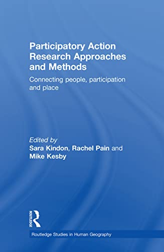 Participatory Action Research Approaches and Methods By Sara Kindon (Victoria University of Wellington, NZ)