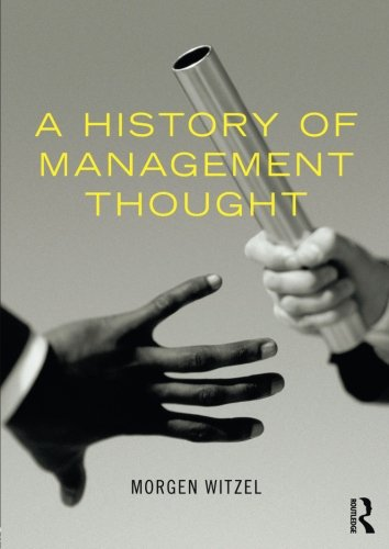A History of Management Thought By Morgen Witzel (University of Exeter, UK)