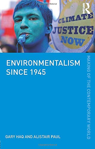 Environmentalism since 1945 By Gary Haq (Stockholm Environment Institute, University of York, UK)