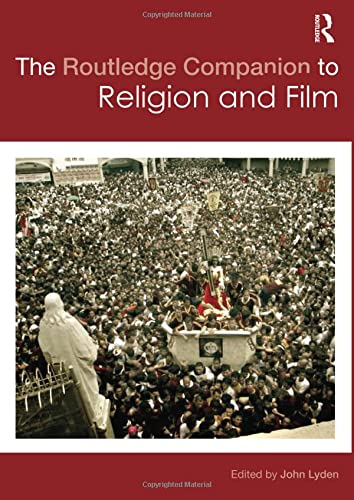 The Routledge Companion to Religion and Film by John Lyden