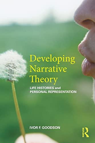 Developing Narrative Theory By Ivor F. Goodson (University of Brighton, UK)