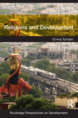 Religions and Development (Routledge Perspectives on Development) By Emma Tomalin (University of Leeds, UK)